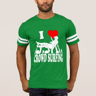 I Love Crowd Surfing (male) (wht) T-Shirt