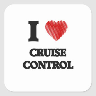 I love Cruise Control Square Sticker