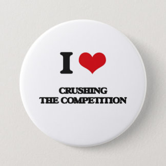 I love Crushing the Competition 7.5 Cm Round Badge