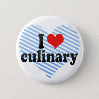 I Love culinary 6 Cm Round Badge