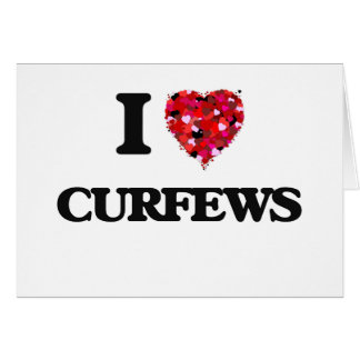 I love Curfews Greeting Card
