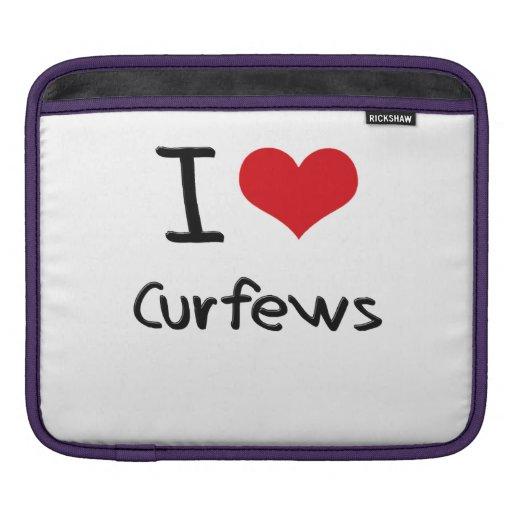 I love Curfews iPad Sleeve