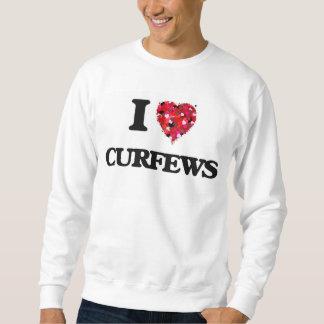 I love Curfews Pull Over Sweatshirt