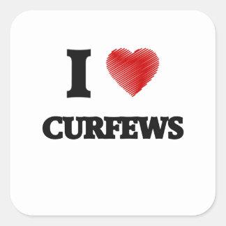 I love Curfews Square Sticker