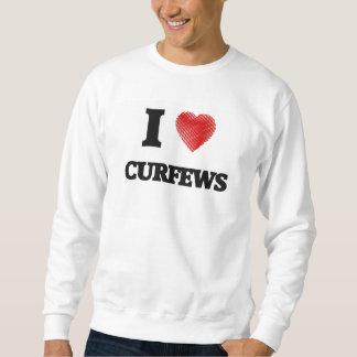 I love Curfews Sweatshirt