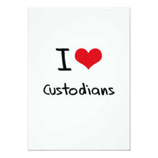 "I love Custodians 5"" X 7"" Invitation Card"