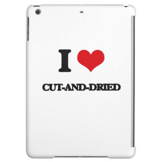 I love Cut-And-Dried Case For iPad Air