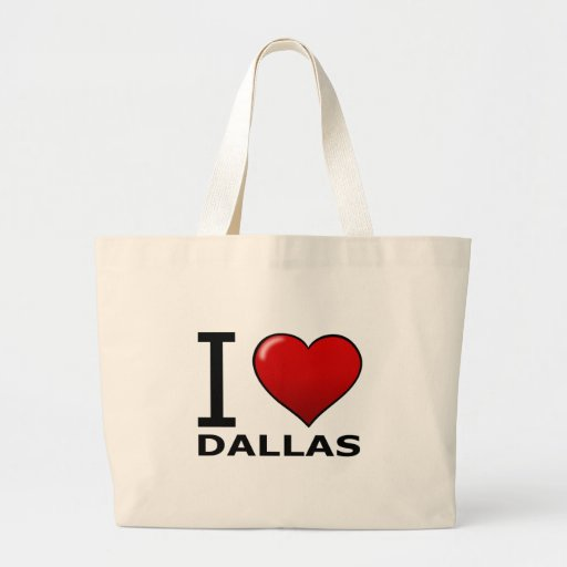 I LOVE DALLAS,TX - TEXAS CANVAS BAG