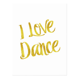 I Love Dance Gold Faux Foil Metallic Quote Postcard