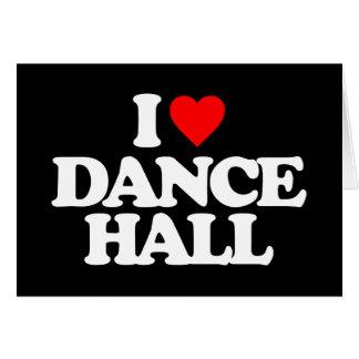 I LOVE DANCE HALL CARD