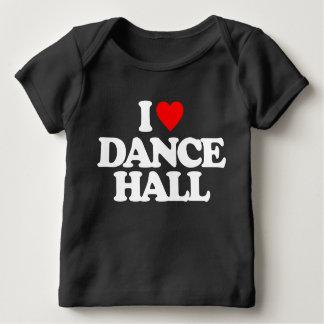 I LOVE DANCE HALL INFANT T-Shirt