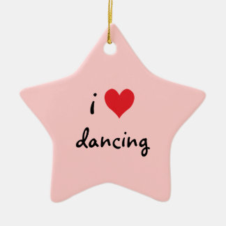 I Love Dancing Ceramic Ornament