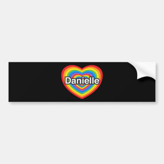 I love Danielle. I love you Danielle. Heart Bumper Sticker