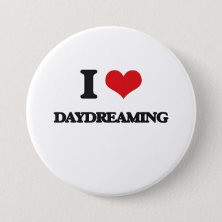 I love Daydreaming 7.5 Cm Round Badge