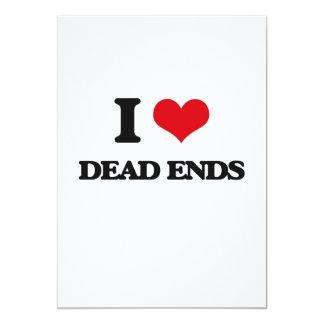 I love Dead Ends 13 Cm X 18 Cm Invitation Card