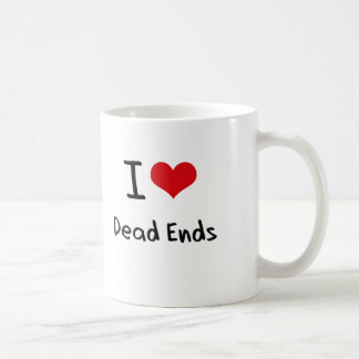 I Love Dead Ends Coffee Mugs