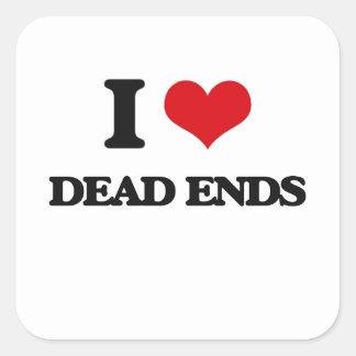 I love Dead Ends Square Sticker