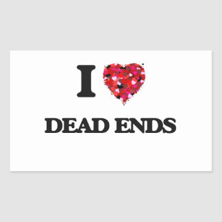 I love Dead Ends Rectangular Sticker