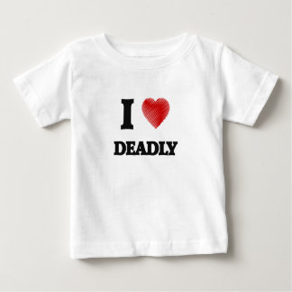 I love Deadly Baby T-Shirt