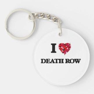 I love Death Row Single-Sided Round Acrylic Key Ring