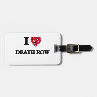 I love Death Row Travel Bag Tag
