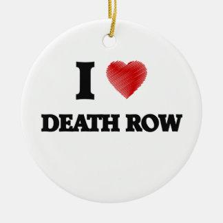 I love Death Row Round Ceramic Decoration
