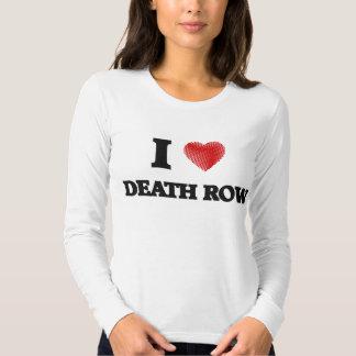 I love Death Row Shirts