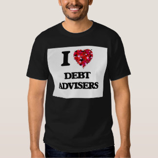 I love Debt Advisers T Shirts