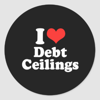 I LOVE DEBT CEILINGS png Round Stickers