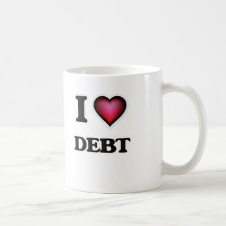 I love Debt Coffee Mug
