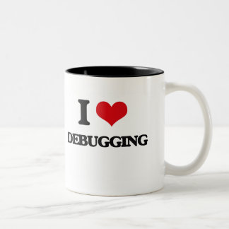 I love Debugging Two-Tone Coffee Mug