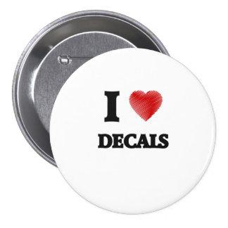 I love Decals 7.5 Cm Round Badge