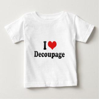 I Love Decoupage Shirts