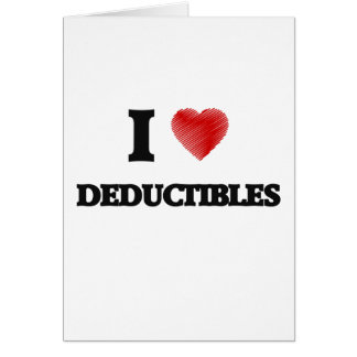 I love Deductibles Greeting Card