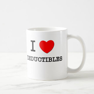 I Love Deductibles Coffee Mug