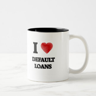 I love Default Loans Two-Tone Coffee Mug