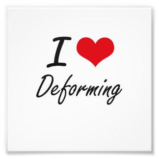 I love Deforming Photo Print