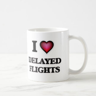 I love Delayed Flights Coffee Mug