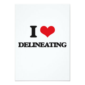 "I love Delineating 5"" X 7"" Invitation Card"