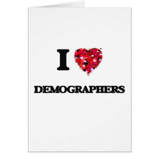 I love Demographers Greeting Card