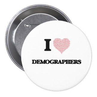 I love Demographers (Heart made from words) 7.5 Cm Round Badge