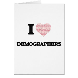I love Demographers (Heart made from words) Greeting Card