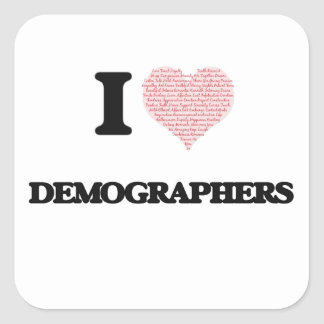 I love Demographers (Heart made from words) Square Sticker