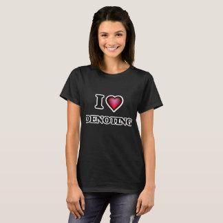 I love Denoting T-Shirt