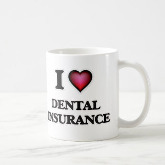 I love Dental Insurance Coffee Mug