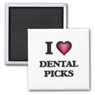 I love Dental Picks Magnet