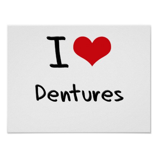 I Love Dentures Posters