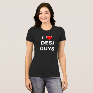 I Love Desi Guys T-Shirt