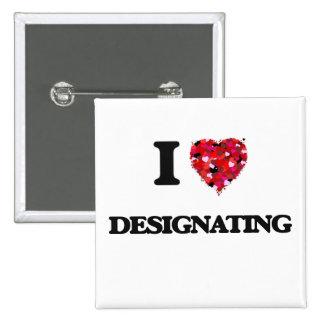 I love Designating 15 Cm Square Badge