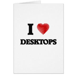 I love Desktops Card